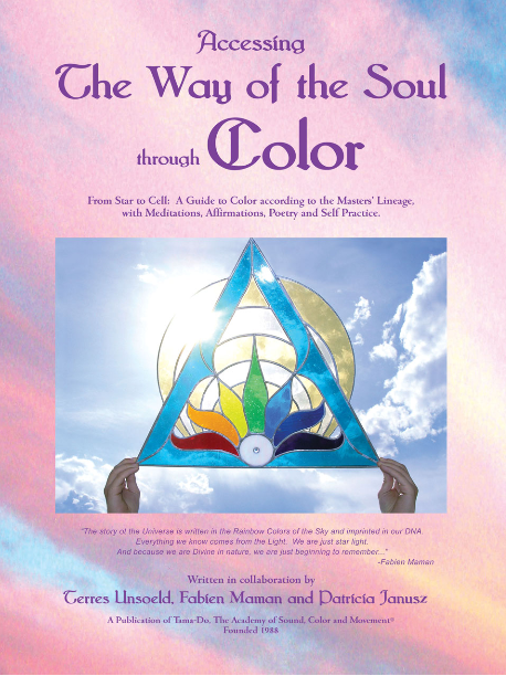 ACCESSING THE WAY OF THE SOUL THROUGH COLOR by Master Guide Terres Unsoeld